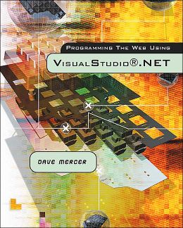 Programming the Web Using Visual Studio .NET with Student CD