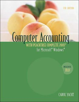 Computer Accounting with Peachtree Complete 2003, Release 10.0 2004