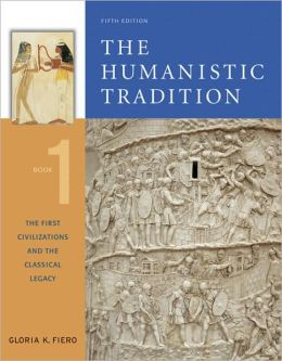 Humanistic Tradition Book 1: The First Civilization and the Classical Legacy