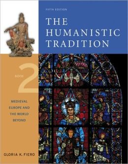 Humanistic Tradition Book 2: Medieval Europe and the World Beyond
