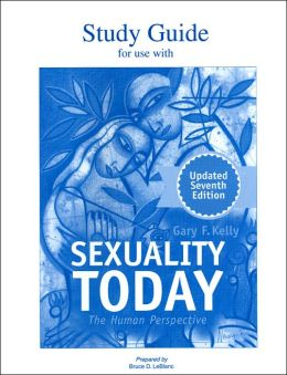 Study Guide for Use with Sexuality Today: The Human Perspective