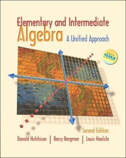 Elementary and Intermediate Algebra: A Unified Approach