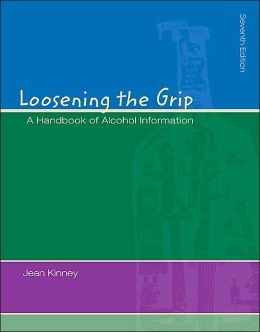 Loosening the Grip: A Handbook of Alcohol Information with HQ 4.2 CD and Powerweb/Olc Bind-in Passcard