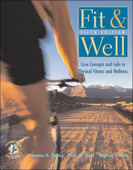 Fit and Well: Core Concepts and Labs in Physical Fitness and Wellness with HQ 4.2 CD, Fitness and Nutrition Journal and Pw/Olc Bind-in Passcard
