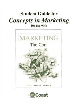 Student Guide for Concepts in Marketing for Use with Marketing: The Core