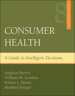 Consumer Health: A Guide To Intelligent Decisions