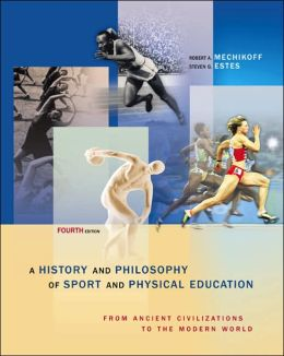 History and Philosophy of Sport and Physical Education: From Ancient Civilizations to the Modern World