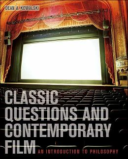 Classic Questions and Contemporary Film: An Introduction to Philosophy with PowerWeb: Philosophy