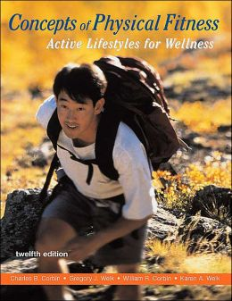 Concepts of Physical Fitness: Active Lifestyles for Wellness with HQ 4 and PowerWeb/OLC Bind-In Card