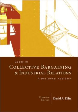 Cases in Collective Bargaining & Industrial Relations
