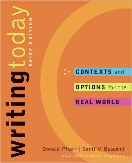 Writing Today: Contexts and Options for the Real World, brief edition with Web access card