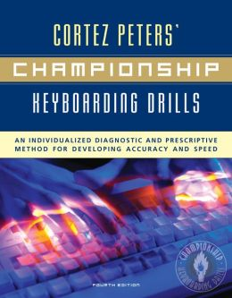 Cortez Peters' Championship Keyboarding Drills w/ Home Software & User's Guide