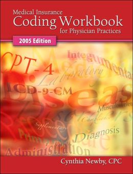 Medical Insurance Coding for Physician Practices 2005 Edition