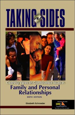 Taking Sides: Clashing Views on Controversial Issues in Family and Personal Relationships
