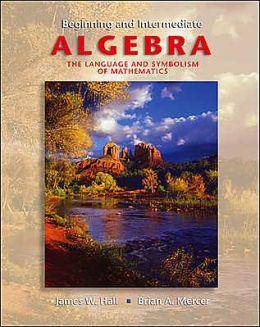 Beginning and Intermediate Algebra with MathZone