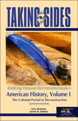 Taking Sides: Clashing Views on Controversial Issues in American History, Volume II: Reconstruction to the Present
