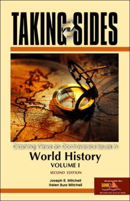 Taking Sides World History: Clashing Views on Controversial Issues in World History