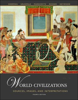 World Civilizations: Sources, Images and Interpretations, Volume 2