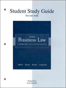 Student Study Guide for Use with Business Law: Ethical, Global, and E-Commerce Environment