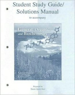 Student Study Guide/Solutions Manual to accompany General, Organic & Biochemistry
