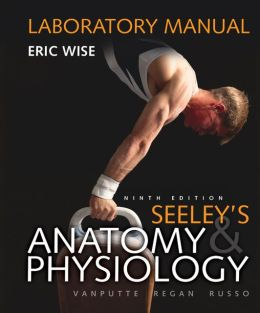 Laboratory Manual for Seeley's Anatomy & Physiology