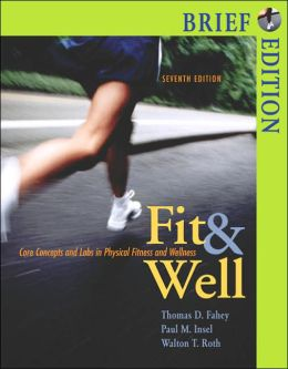 Fit and Well Brief with PowerWeb/Online Learning Center Bind-in Card and Daily Fitness and Nutrition Journal