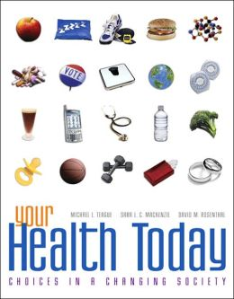Your Health Today: Choices in a Changing Society with PowerWeb/Online Learning Center Bind-in Card