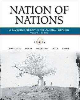 Nation of Nations: To 1877: A Narrative History of the American Republic