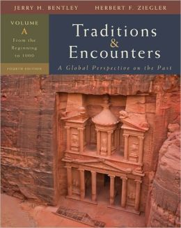 Traditions and Encounters: A Global Perspective on the Past: From the Beginning to 1000