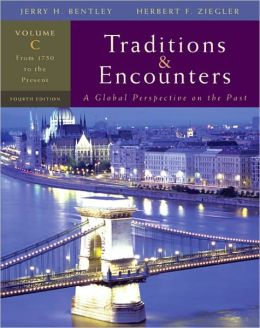 Traditions & Encounters: A Global Perspective on the Past: From 1750 to the Present