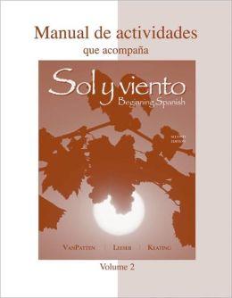 Workbook/Lab Manual (Manual de actividades) Volume B to accompany Sol y viento