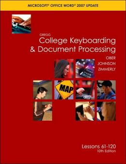 Gregg College Keyboading & Document Processing (GDP); Microsoft Word 2007 Update, Lessons 61-120 text