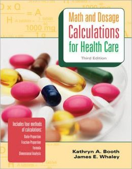 Math and Dosage Calculations for Health Care