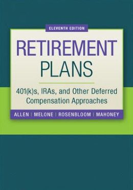 Retirement Plans: 401(k)s, IRAs, and Other Deferred Compensation Approaches