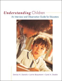 Understanding Children: An Interview and Observation Guide for Educators