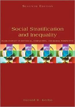 Social Stratification and Inequality: Class Conflict in Historical, Comparative, and Global Perspective