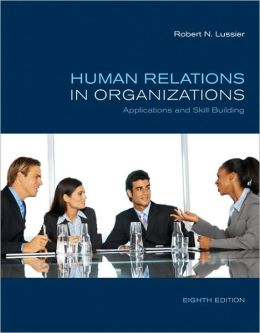 Human Relations in Organizations: Applications and Skill Building