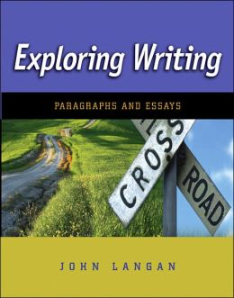 exploring writing paragraphs and essays Exploring writing: paragraphs and essays by john langan, 9780073533339, available at book depository with free delivery worldwide.