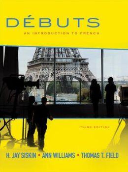 Débuts: An Introduction to French: Student Edition