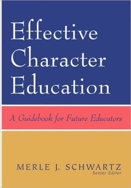 Effective Character Education: A Guidebook for Future Educators