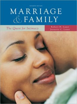 Marriage and Family: The Quest for Intimacy: The Quest for Intimacy