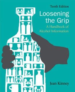 Loosening the Grip: A Handbook of Alcohol Information