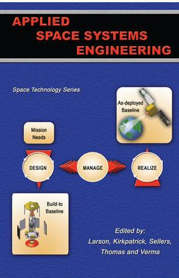 Applied Space Systems Engineering (Space Technology Series)