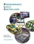 Book Cover Image. Title: Programmable Logic Controllers, Author: Frank Petruzella