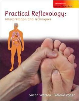 Practical Reflexology: Interpretation and Techniques