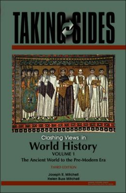 Taking Sides: Clashing Views in World History, Volume 1: the Ancient World to the Pre-Modern Era