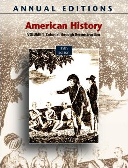 Annual Editions: American History, Volume 1: Pre-Colonial Through Reconstruction
