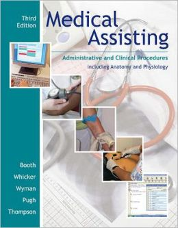 Medical Assisting: Administrative and Clinical Procedures including Anatomy and Physiology