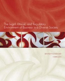 The Legal, Ethical, and Regulatory Environment of Business in a Diverse Society
