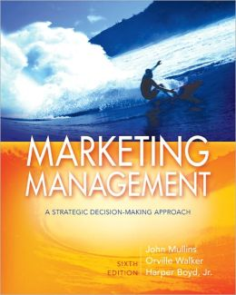Marketing Management: A Strategic Decisionmaking Approach